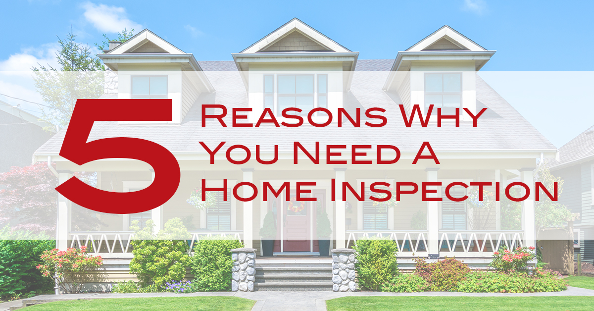 5 Reasons Why You Need A Home Inspection